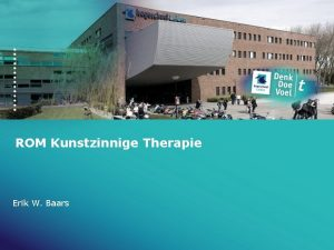 ROM Kunstzinnige Therapie Erik W Baars Overzicht Noodzaak