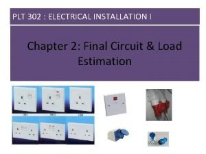 PLT 302 ELECTRICAL INSTALLATION I Chapter 2 Final
