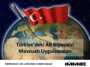 Trkiyedeki AB Biyosidal Mevzuat Uygulamalar MMB REACH CLP