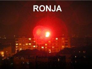 RONJA User Controlled Technology Optical Datalink Karel Clock