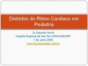 Distrbio do Ritmo Cardaco em Pediatria Dr Eduardo
