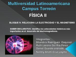 Multiversidad Latinoamericana Campus Torren FSICA II BLOQUE IV