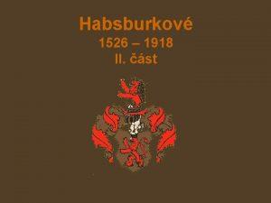 Habsburkov 1526 1918 II st Habsburkov po ticetilet