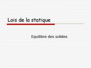 Lois de la statique Equilibre des solides 1