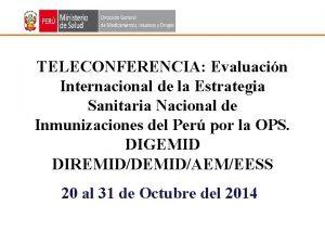 TELECONFERENCIA Evaluacin Internacional de la Estrategia Sanitaria Nacional