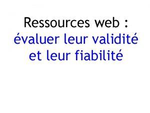 Ressources web valuer leur validit et leur fiabilit