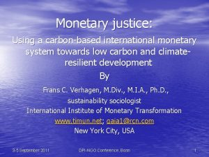 Monetary justice Using a carbonbased international monetary system