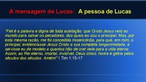 A mensagem de Lucas A pessoa de Lucas