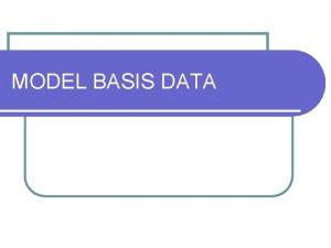 MODEL BASIS DATA MODEL BASIS DATA Model basis