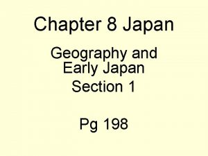 Chapter 8 Japan Geography and Early Japan Section