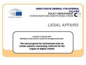 DIRECTORATE GENERAL FOR INTERNAL POLICIES LEGAL AFFAIRS Brussels