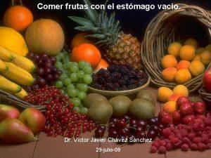 Comer frutas con el estmago vaco Dr Vctor