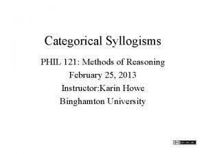 Categorical Syllogisms PHIL 121 Methods of Reasoning February