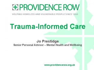 TraumaInformed Care Jo Prestidge Senior Personal Advisor Mental