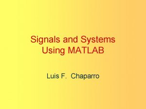Signals and Systems Using MATLAB Luis F Chaparro