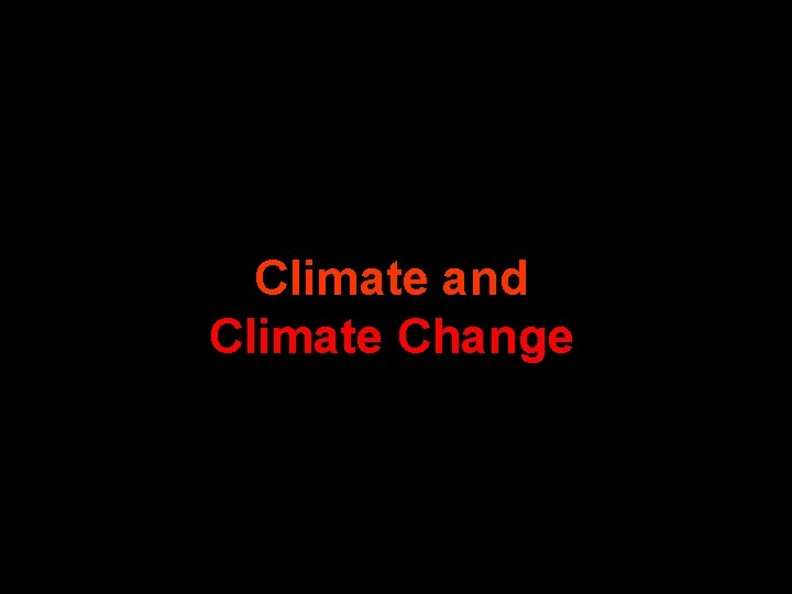 Climate and Climate Change Climate Overview Climate classified