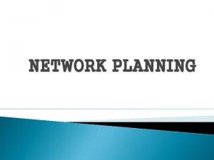 NETWORK PLANNING Rasional penggunaan analisis network Analisis network
