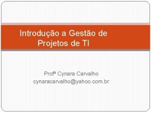 Introduo a Gesto de Projetos de TI Prof