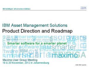IBM Intelligent Infrastructure Solutions IBM Asset Management Solutions