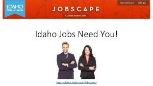 Idaho Jobs Need You https labor idaho govJob