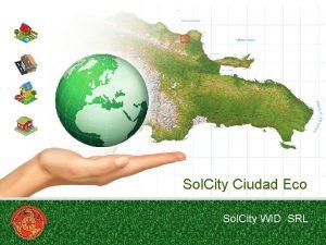 Sol City Ciudad Eco Sol City WID SRL