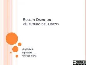 ROBERT DARNTON IL FUTURO DEL LIBRO Capitolo 3