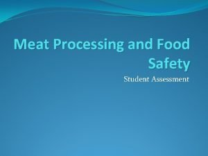 Meat Processing and Food Safety Student Assessment Assessment