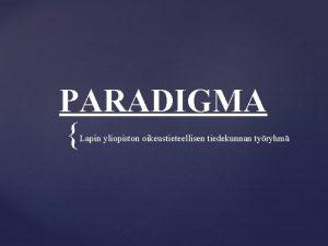 PARADIGMA Lapin yliopiston oikeustieteellisen tiedekunnan tyryhm Tausta Syksyll