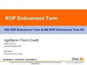 ROP Endowment Term ING ROP Endowment Term ING