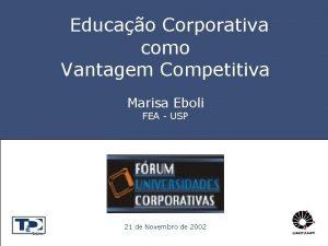 Educao Corporativa como Vantagem Competitiva Marisa Eboli FEA