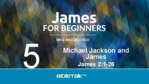 5 MIKE MAZZALONGO Michael Jackson and James 2