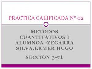 PRACTICA CALIFICADA N 02 METODOS CUANTITATIVOS I ALUMNOA