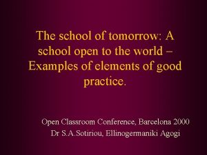 The school of tomorrow A school open to
