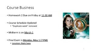 Course Business Homework 2 Due on Friday at