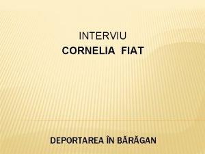 INTERVIU CORNELIA FIAT DEPORTAREA N BRGAN Deportarea n