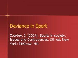 Deviance in Sport Coakley J 2004 Sports in