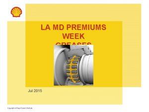 LA MD PREMIUMS WEEK GREASES Jul 2015 Copyright