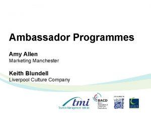 Ambassador Programmes Amy Allen Marketing Manchester Keith Blundell