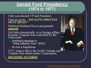 Gerald Ford Presidency 1974 to 1977 v v
