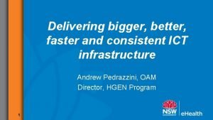 Delivering bigger better faster and consistent ICT infrastructure