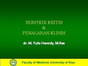 BERPIKIR KRITIS PENALARAN KLINIS dr M Yulis Hamidy