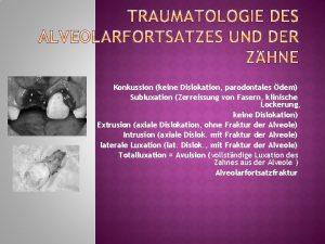 Konkussion keine Dislokation parodontales dem Subluxation Zerreissung von