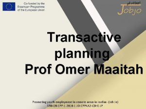 Transactive planning Prof Omer Maaitah Promoting youth employment