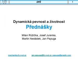 DP Dynamick pevnost a ivotnost Pednky Milan Rika