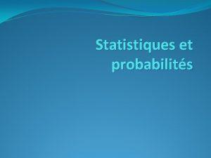 Statistiques et probabilits Statistiques Dans une population on