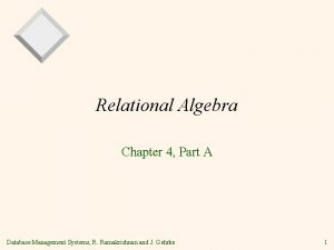 Relational Algebra Chapter 4 Part A Database Management