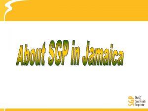 SGP In Jamaica The SGP in Jamaica was