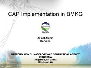 CAP Implementation in BMKG Zainal Abidin Karyono Negombo