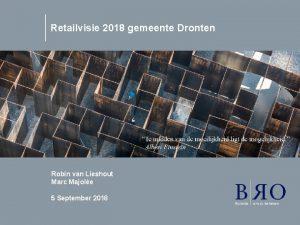 Retailvisie 2018 gemeente Dronten Robin van Lieshout Marc