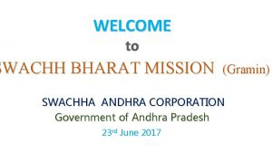 WELCOME to SWACHH BHARAT MISSION Gramin SWACHHA ANDHRA